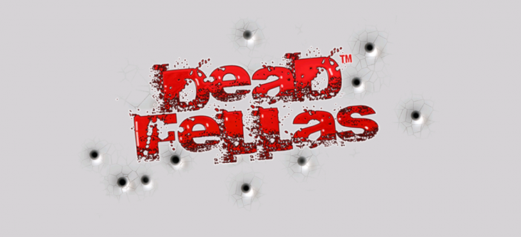 Deadfellas Product announcement